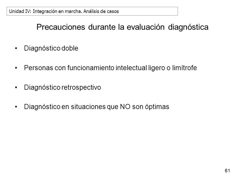 Precauciones durante la evaluación diagnóstica Diagnóstico doble Personas con funcionamiento intelectual ligero o limítrofe Diagnóstico retrospectivo