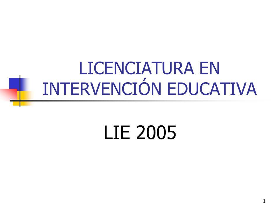 1 LICENCIATURA EN INTERVENCIÓN EDUCATIVA LIE 2005