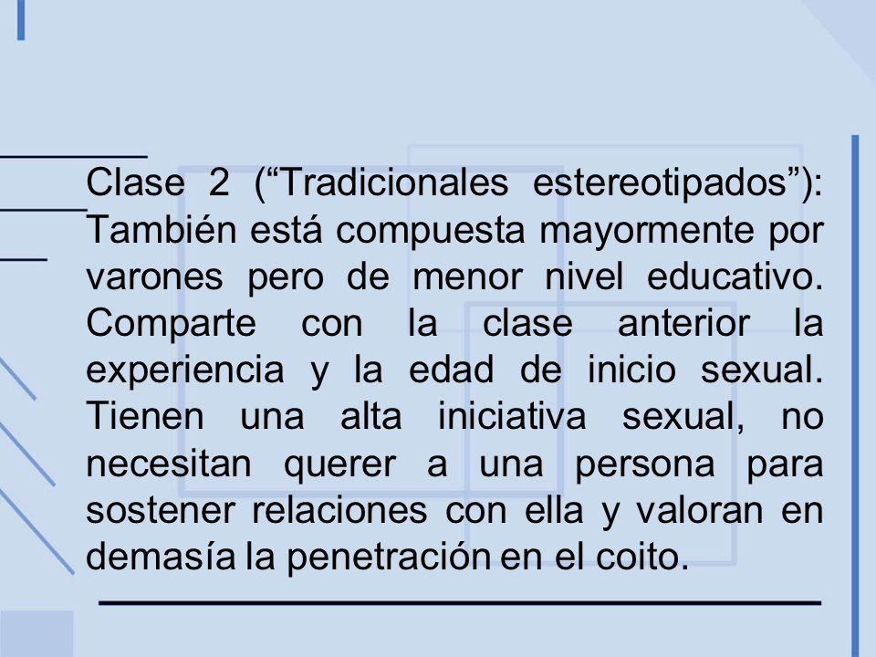 Clase 2 (Tradicionales estereotipados): También está compuesta mayormente por varones pero de menor nivel educativo. Comparte con la clase anterior la