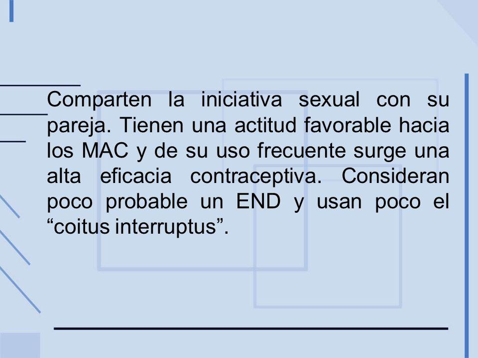 Comparten la iniciativa sexual con su pareja. Tienen una actitud favorable hacia los MAC y de su uso frecuente surge una alta eficacia contraceptiva.