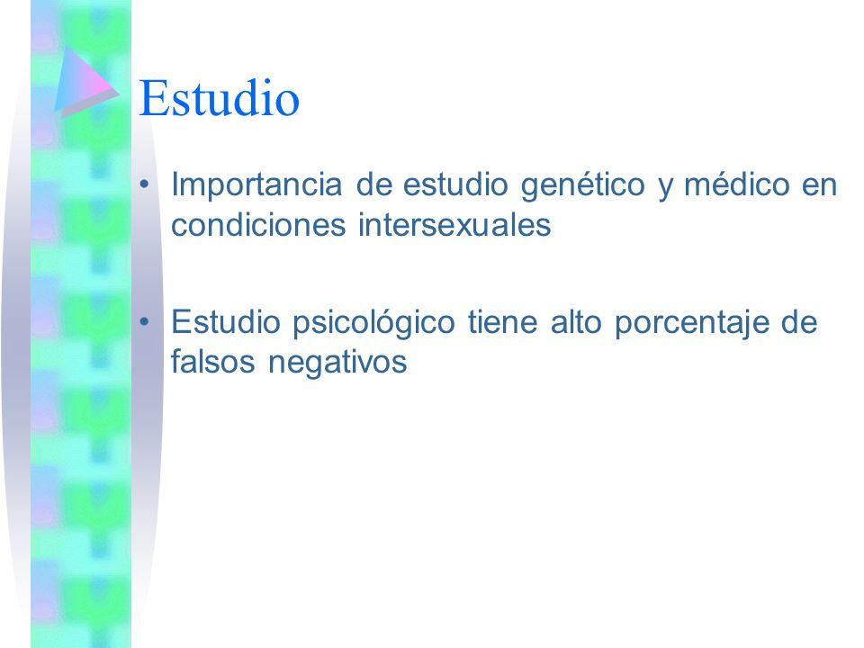 Estudio Importancia de estudio genético y médico en condiciones intersexuales Estudio psicológico tiene alto porcentaje de falsos negativos