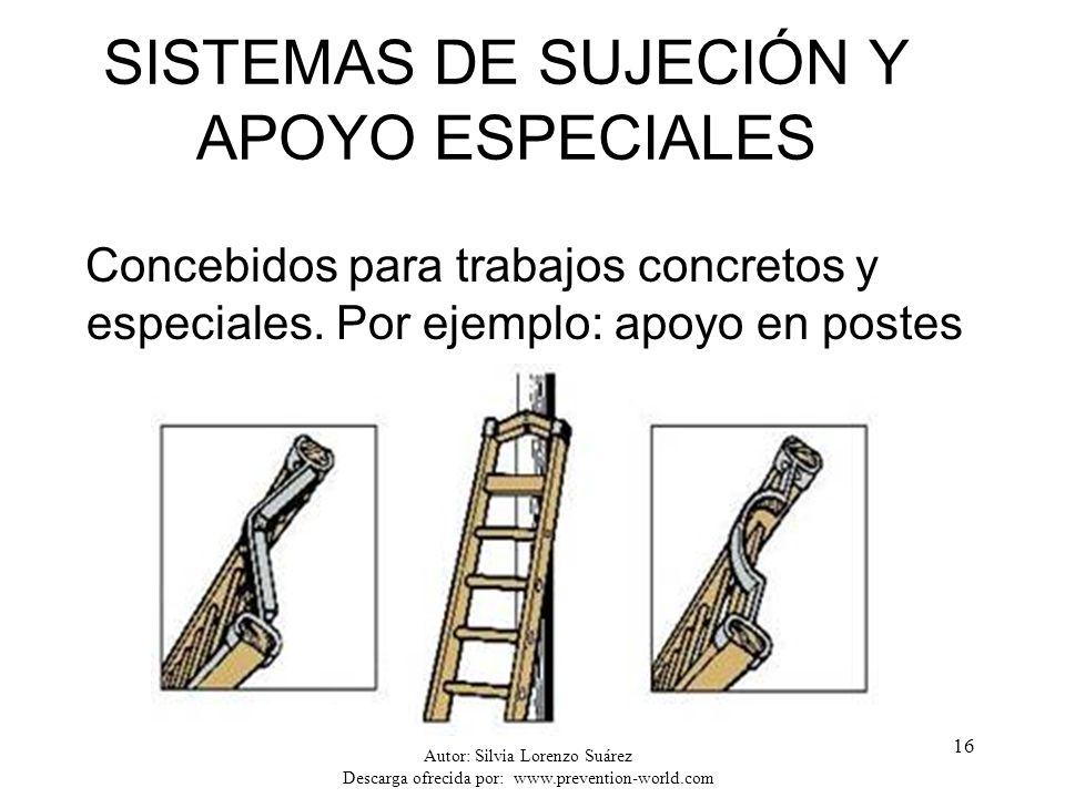Autor: Silvia Lorenzo Suárez Descarga ofrecida por: www.prevention-world.com 16 SISTEMAS DE SUJECIÓN Y APOYO ESPECIALES Concebidos para trabajos concr