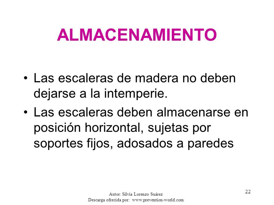 Autor: Silvia Lorenzo Suárez Descarga ofrecida por: www.prevention-world.com 22 ALMACENAMIENTO Las escaleras de madera no deben dejarse a la intemperi