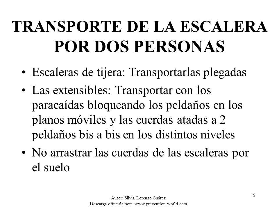 Autor: Silvia Lorenzo Suárez Descarga ofrecida por: www.prevention-world.com 6 TRANSPORTE DE LA ESCALERA POR DOS PERSONAS Escaleras de tijera: Transpo