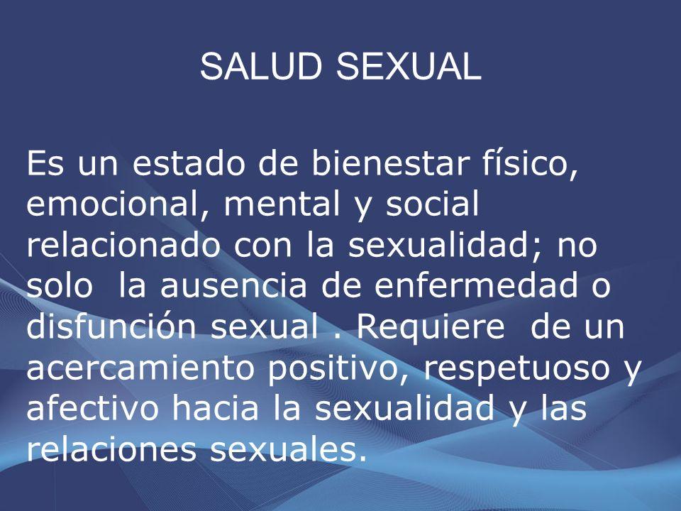 Derechos Sexuales y Reproductivos El derecho a la salud sexual para lo cual se requiere acceso a toda la información sobre sexualidad y salud, educación y servicios confidenciales de la más alta calidad posibles.