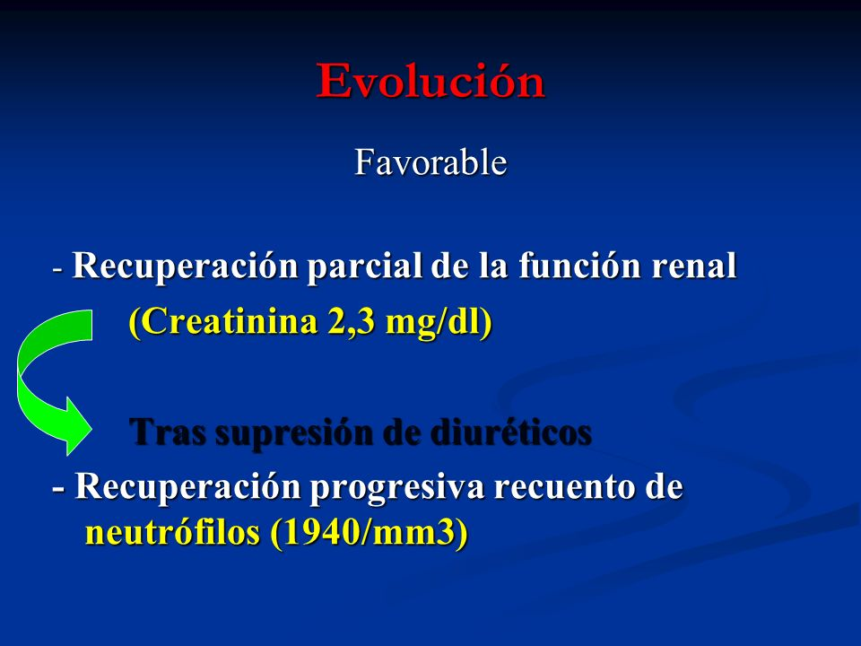 Evolución Favorable - Recuperación parcial de la función renal (Creatinina 2,3 mg/dl) (Creatinina 2,3 mg/dl) Tras supresión de diuréticos Tras supresi