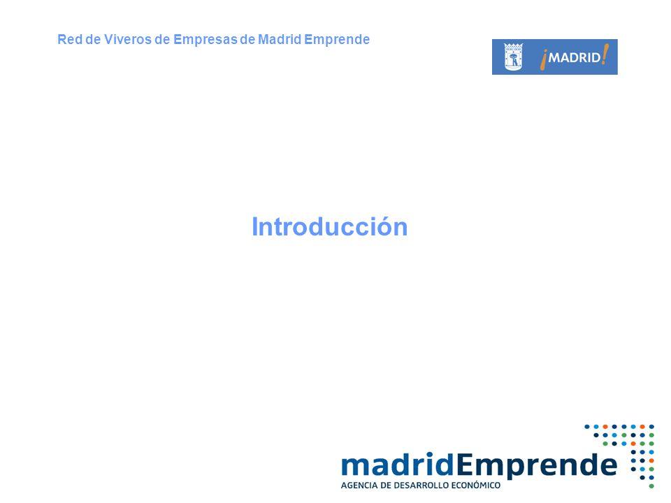 Introducción Red de Viveros de Empresas de Madrid Emprende
