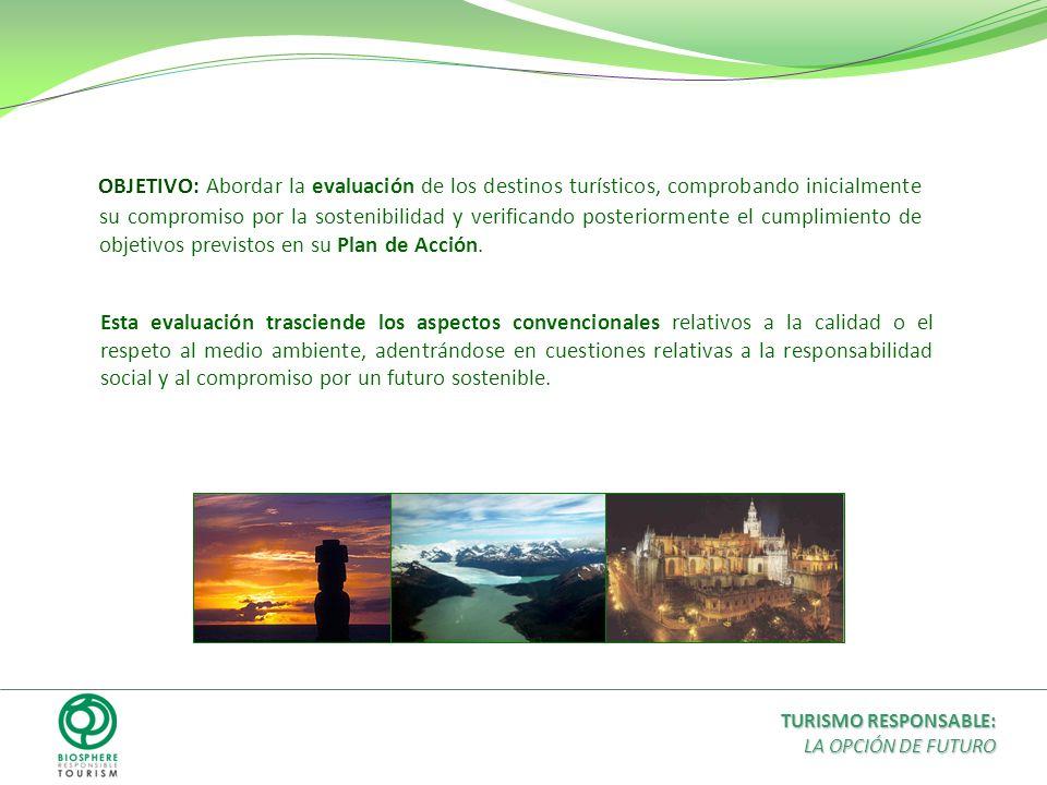 OBJETIVO: Abordar la evaluación de los destinos turísticos, comprobando inicialmente su compromiso por la sostenibilidad y verificando posteriormente
