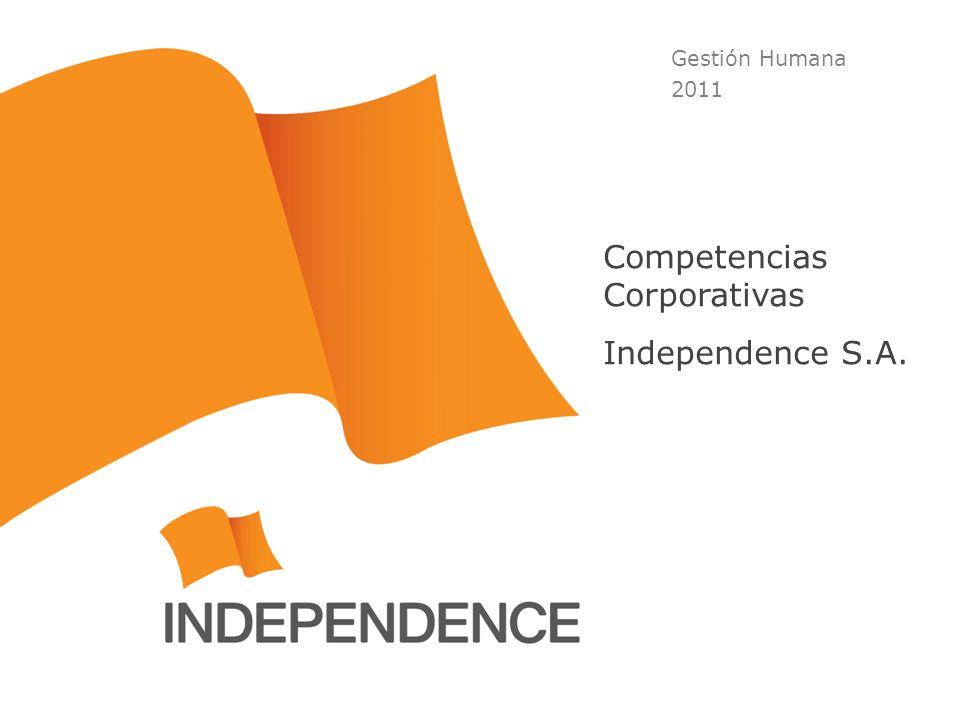 Gestión Humana 2011 Competencias Corporativas Independence S.A.