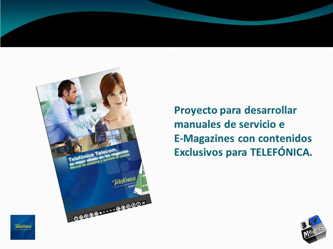 Proyecto para desarrollar manuales de servicio e E-Magazines con contenidos Exclusivos para TELEFÓNICA.