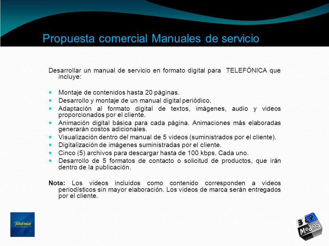 Propuesta comercial Manuales de servicio Desarrollar un manual de servicio en formato digital para TELEFÓNICA que incluye: Montaje de contenidos hasta