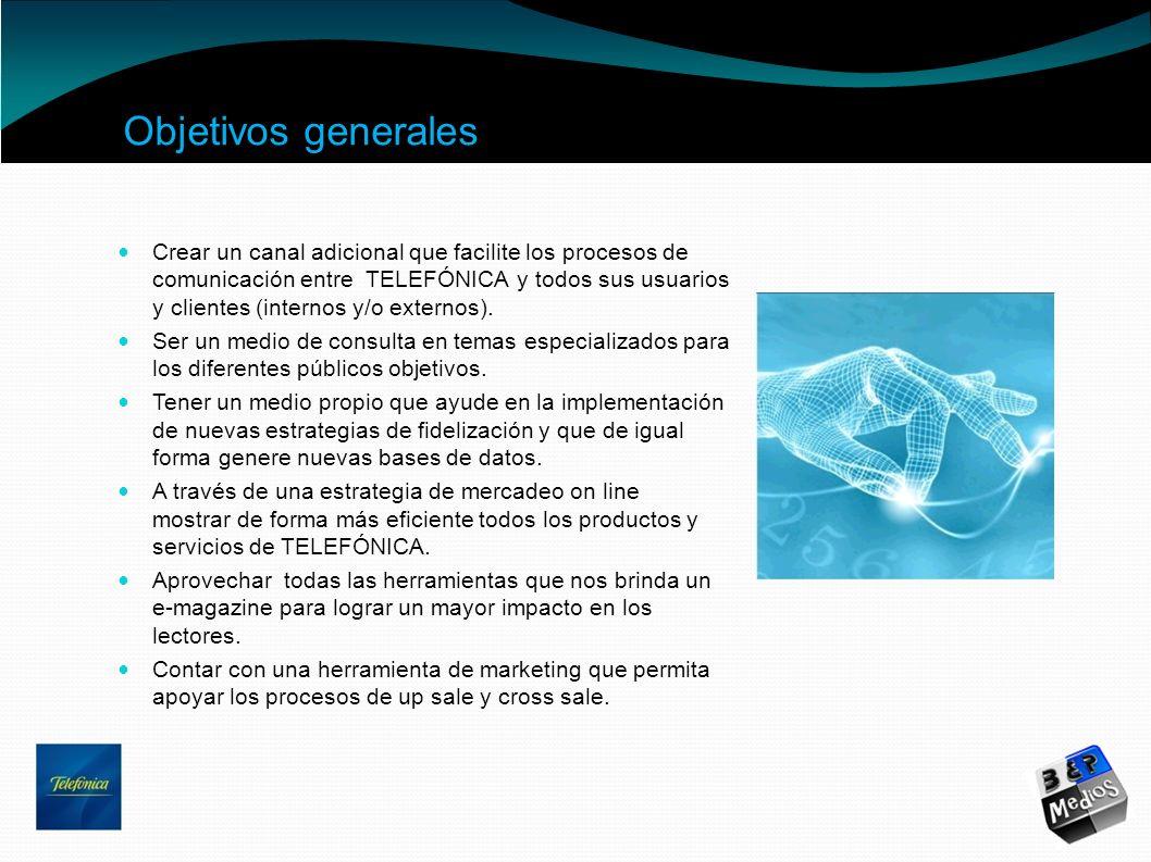 Objetivos generales Crear un canal adicional que facilite los procesos de comunicación entre TELEFÓNICA y todos sus usuarios y clientes (internos y/o