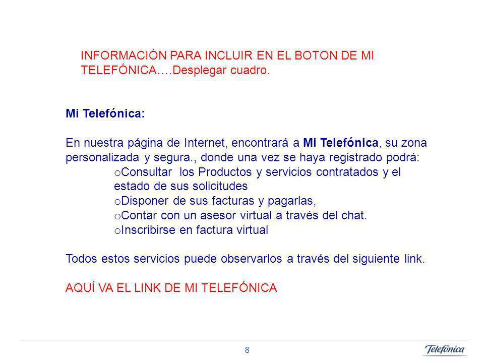ACELERAR PARA SER MÁS LÍDERES 8 Mi Telefónica: En nuestra página de Internet, encontrará a Mi Telefónica, su zona personalizada y segura., donde una v