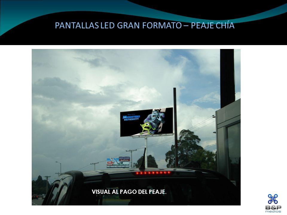 PANTALLAS LED GRAN FORMATO – PEAJE CHÍA VISUAL AL PAGO DEL PEAJE.