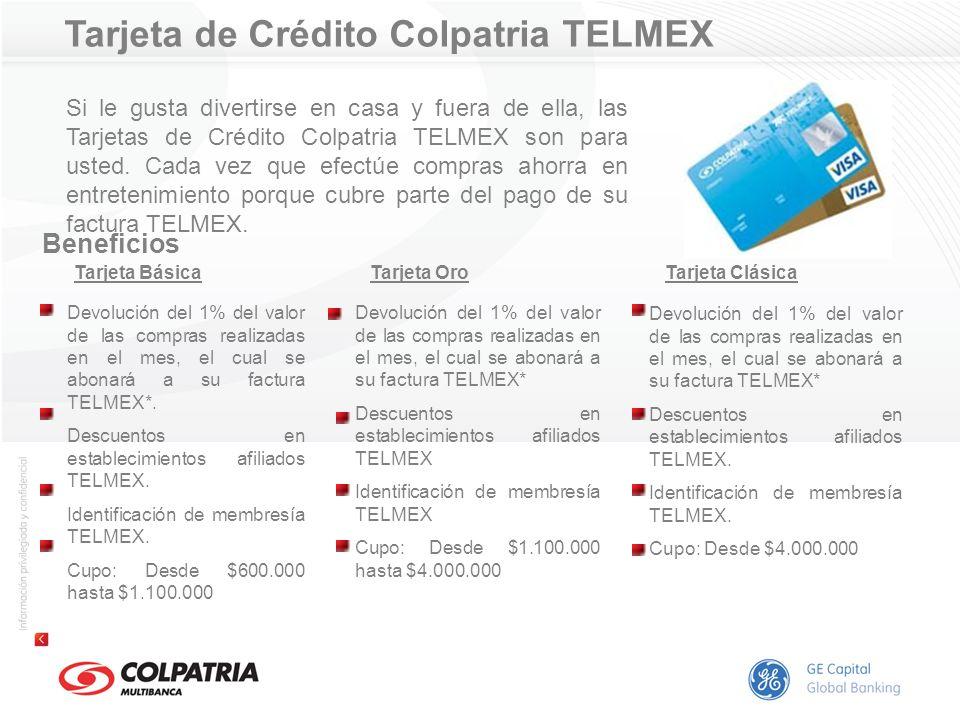 Tarjeta de Crédito Colpatria TELMEX Si le gusta divertirse en casa y fuera de ella, las Tarjetas de Crédito Colpatria TELMEX son para usted. Cada vez