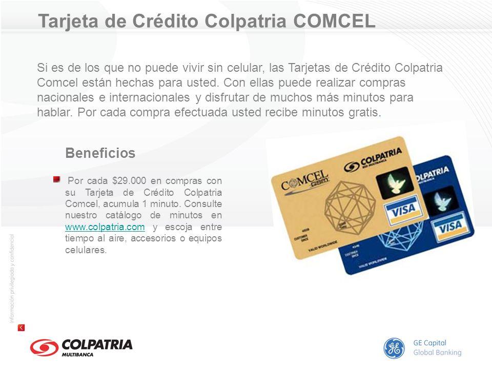 Tarjeta de Crédito Colpatria COMCEL Beneficios Por cada $29.000 en compras con su Tarjeta de Crédito Colpatria Comcel, acumula 1 minuto. Consulte nues