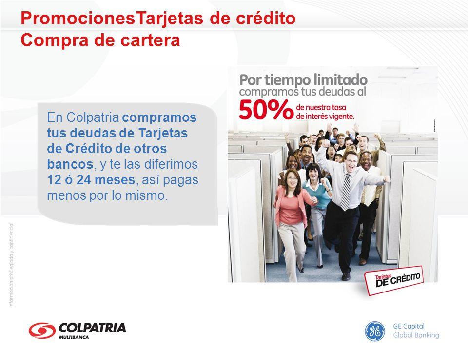 PromocionesTarjetas de crédito Compra de cartera En Colpatria compramos tus deudas de Tarjetas de Crédito de otros bancos, y te las diferimos 12 ó 24