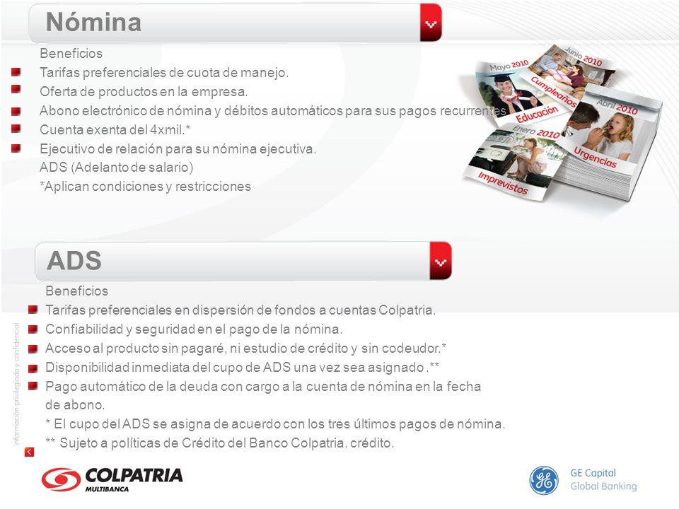 Nómina ADS Beneficios Tarifas preferenciales en dispersión de fondos a cuentas Colpatria. Confiabilidad y seguridad en el pago de la nómina. Acceso al