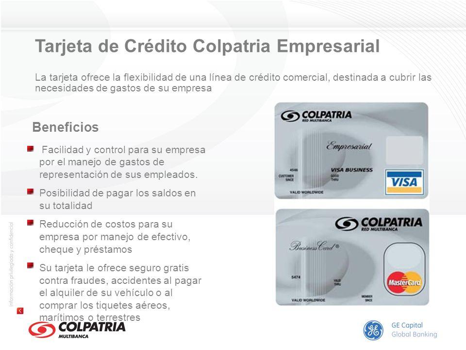 Tarjeta de Crédito Colpatria Empresarial La tarjeta ofrece la flexibilidad de una línea de crédito comercial, destinada a cubrir las necesidades de ga