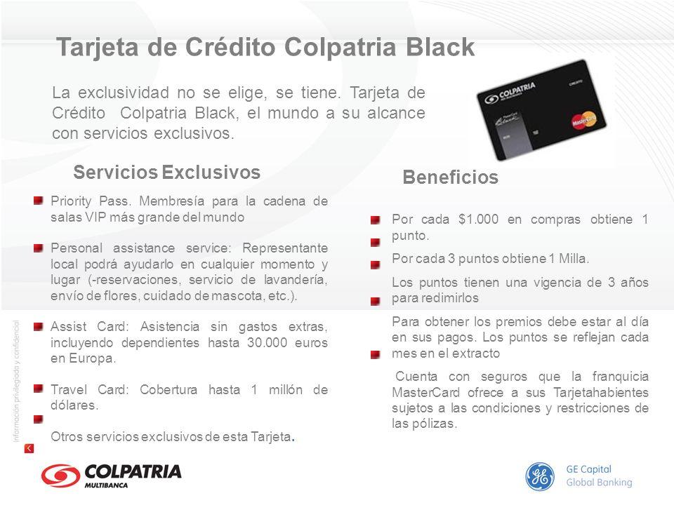 Tarjeta de Crédito Colpatria Black Beneficios Por cada $1.000 en compras obtiene 1 punto. Por cada 3 puntos obtiene 1 Milla. Los puntos tienen una vig