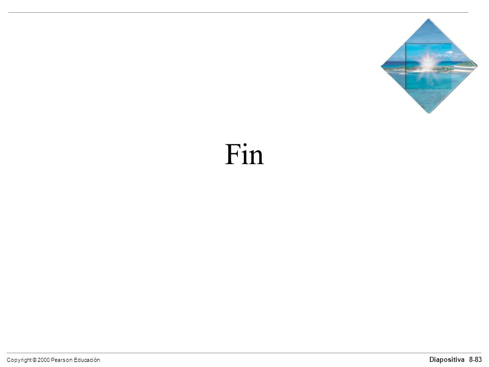 Diapositiva 8-83 Copyright © 2000 Pearson Educación Fin