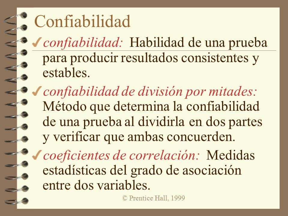 © Prentice Hall, 1999 Validez 4 validez: Habilidad de una prueba para medir lo que se pretende que mida.
