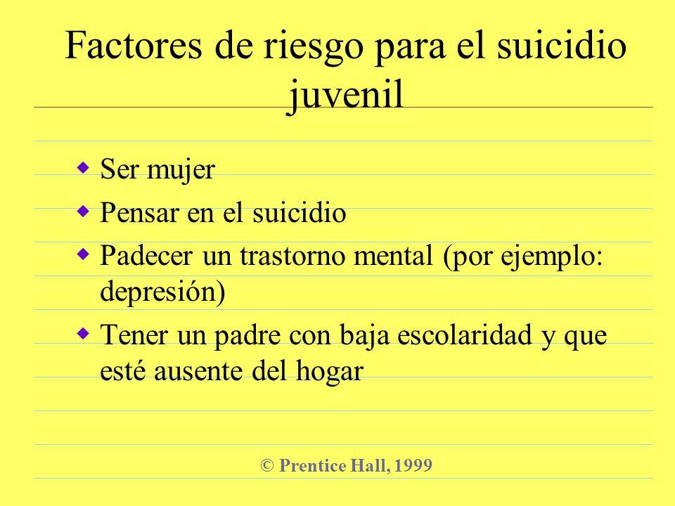 Transtornos mentales y suicidio © Prentice Hall, 1999