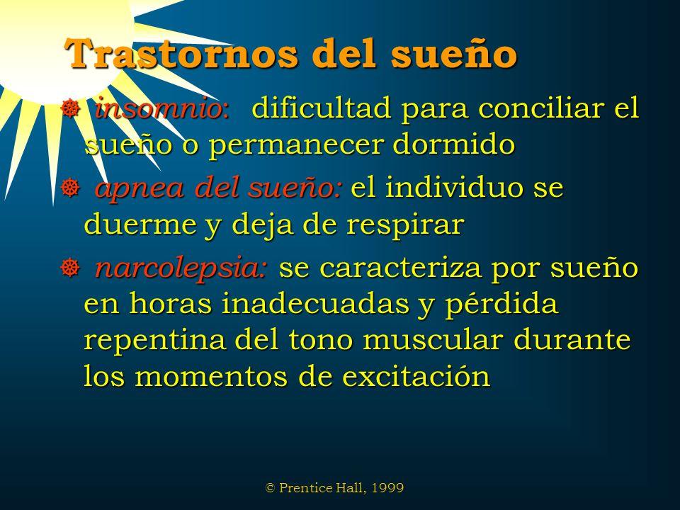 © Prentice Hall, 1999 Trastornos del sueño insomnio : dificultad para conciliar el sueño o permanecer dormido insomnio : dificultad para conciliar el