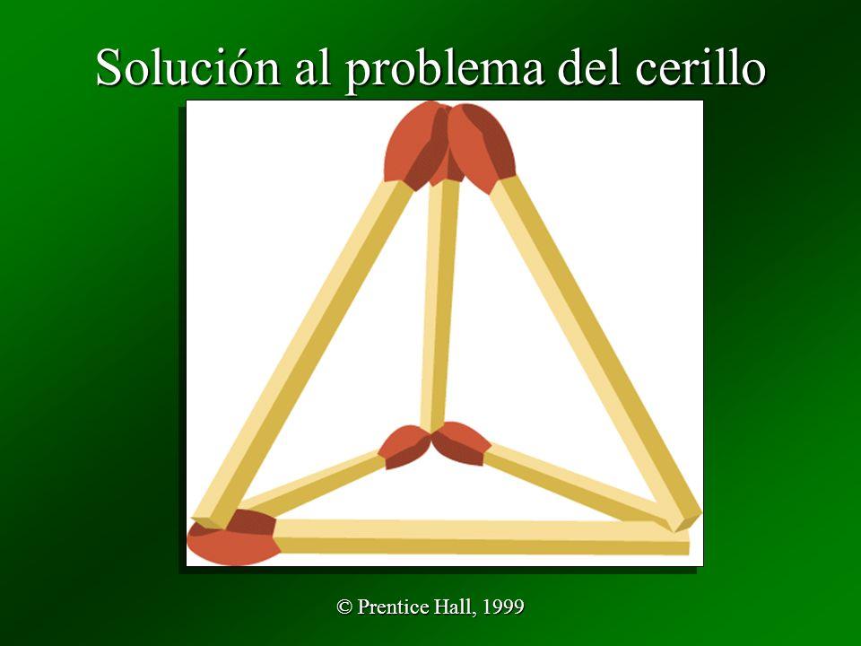 © Prentice Hall, 1999 Solución al problema del cerillo