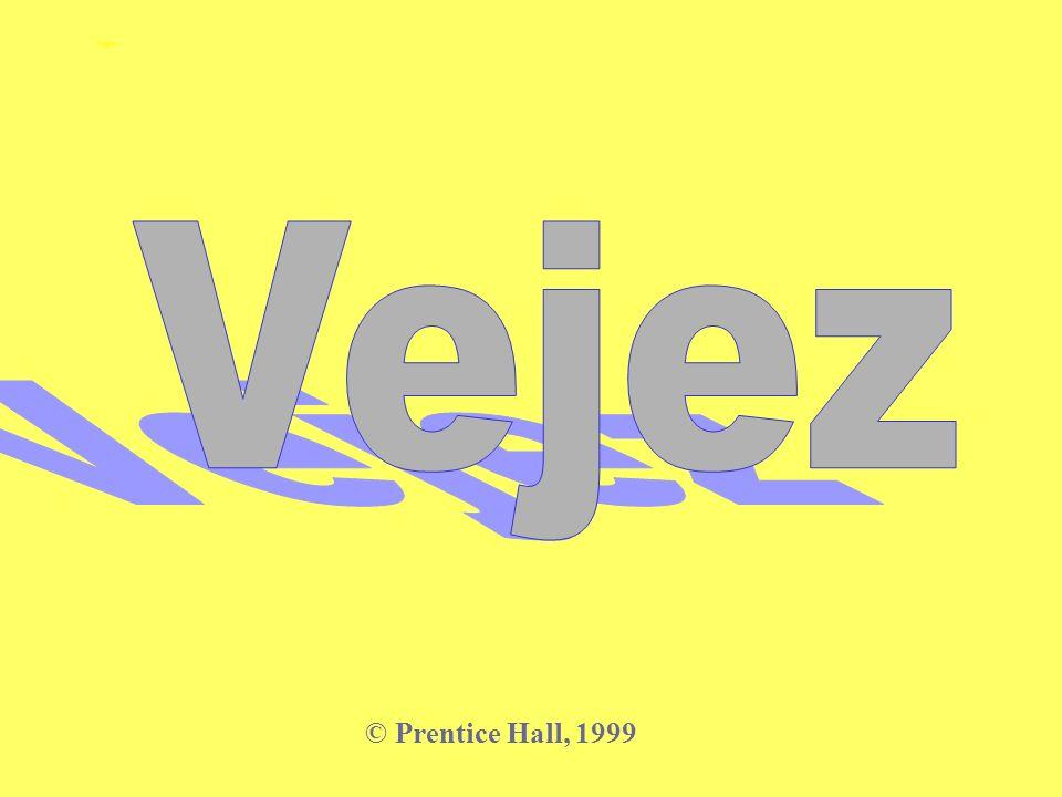 Vejez © Prentice Hall, 1999