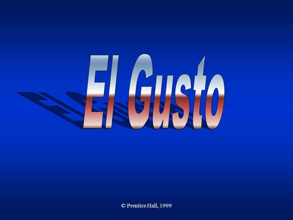 © Prentice Hall, 1999 El Gusto