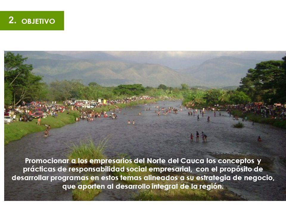 Promocionar a los empresarios del Norte del Cauca los conceptos y prácticas de responsabilidad social empresarial, con el propósito de desarrollar pro