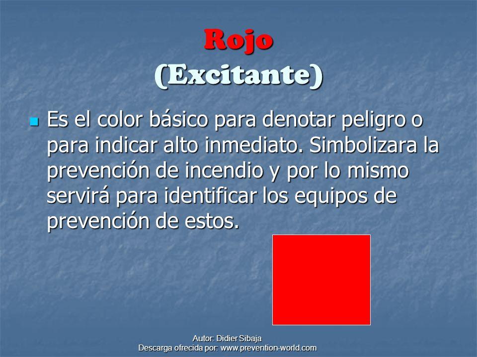 Autor: Didier Sibaja Descarga ofrecida por: www.prevention-world.com Rojo (Excitante) Es el color básico para denotar peligro o para indicar alto inme