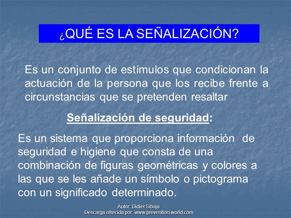 ¿ QUÉ ES LA SEÑALIZACIÓN? Señalización de seguridad: Es un sistema que proporciona información de seguridad e higiene que consta de una combinación de
