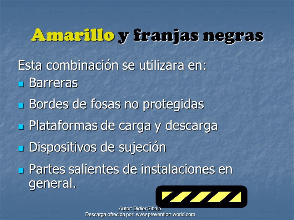 Autor: Didier Sibaja Descarga ofrecida por: www.prevention-world.com Amarillo y franjas negras Esta combinación se utilizara en: Barreras Barreras Bor