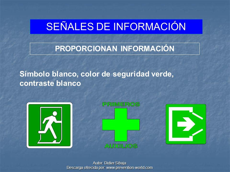Autor: Didier Sibaja Descarga ofrecida por: www.prevention-world.com SEÑALES DE INFORMACIÓN PROPORCIONAN INFORMACIÓN Símbolo blanco, color de segurida