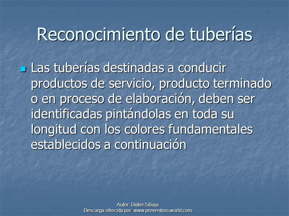 Autor: Didier Sibaja Descarga ofrecida por: www.prevention-world.com Reconocimiento de tuberías Las tuberías destinadas a conducir productos de servic