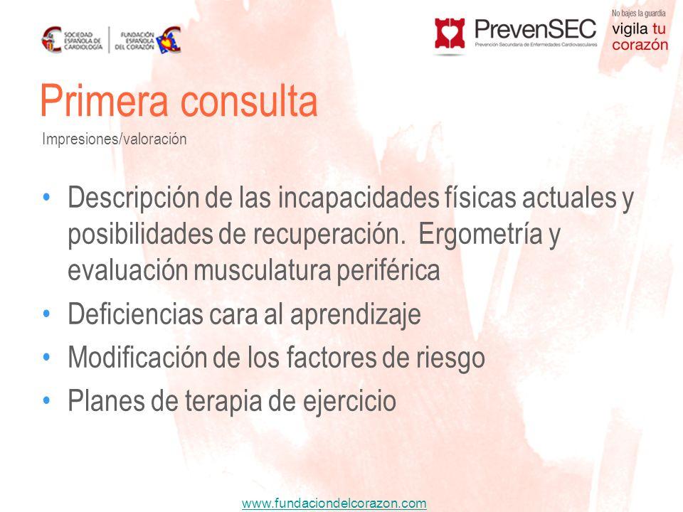 www.fundaciondelcorazon.com Descripción de las incapacidades físicas actuales y posibilidades de recuperación. Ergometría y evaluación musculatura per