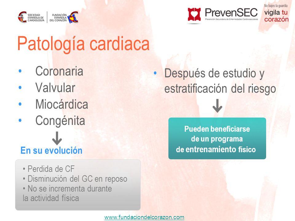 www.fundaciondelcorazon.com Coronaria Valvular Miocárdica Congénita Después de estudio y estratificación del riesgo Patología cardiaca Perdida de CF D