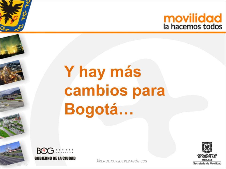 Y hay más cambios para Bogotá…