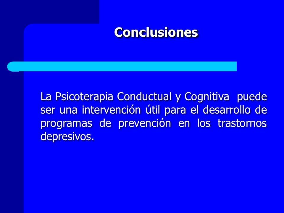 La Psicoterapia Conductual y Cognitiva puede ser una intervención útil para el desarrollo de programas de prevención en los trastornos depresivos. Con