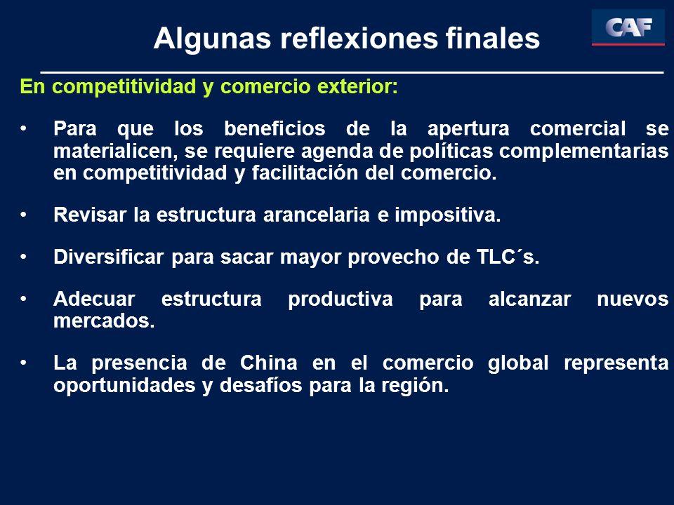 En competitividad y comercio exterior: Para que los beneficios de la apertura comercial se materialicen, se requiere agenda de políticas complementarias en competitividad y facilitación del comercio.