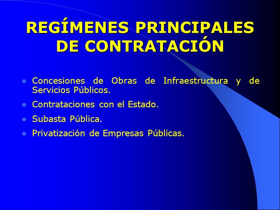 REGÍMENES PRINCIPALES DE CONTRATACIÓN Concesiones de Obras de Infraestructura y de Servicios Públicos. Contrataciones con el Estado. Subasta Pública.