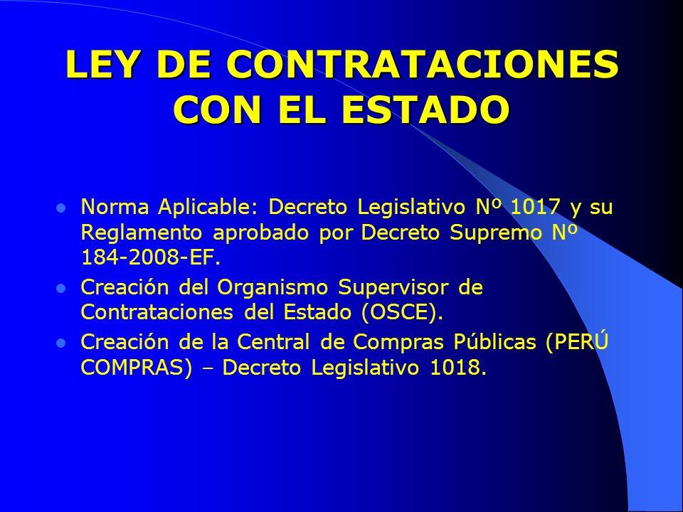 LEY DE CONTRATACIONES CON EL ESTADO Norma Aplicable: Decreto Legislativo Nº 1017 y su Reglamento aprobado por Decreto Supremo Nº 184-2008-EF. Creación