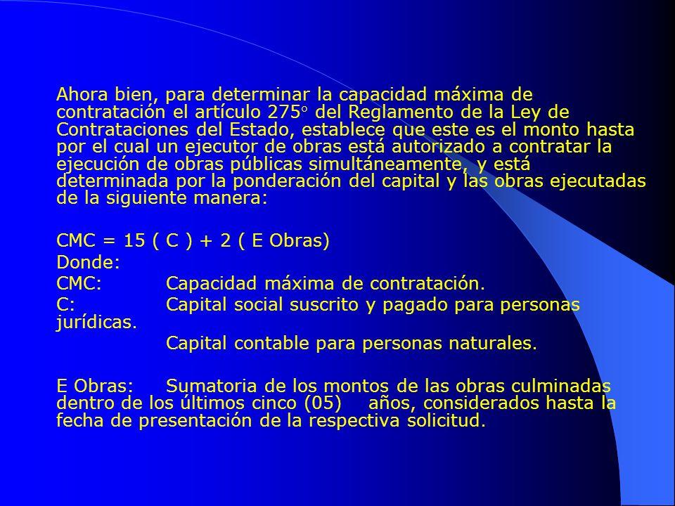 Ahora bien, para determinar la capacidad máxima de contratación el artículo 275° del Reglamento de la Ley de Contrataciones del Estado, establece que