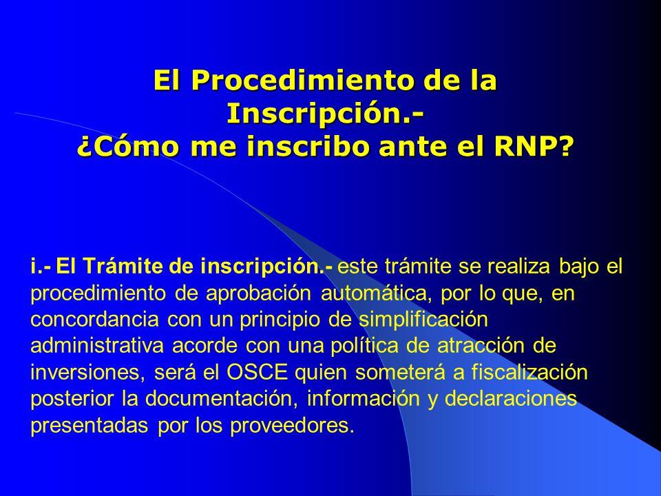 El Procedimiento de la Inscripción.- ¿Cómo me inscribo ante el RNP? i.- El Trámite de inscripción.- este trámite se realiza bajo el procedimiento de a