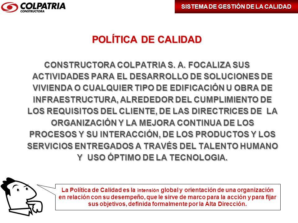 POLÍTICA DE CALIDAD CONSTRUCTORA COLPATRIA S. A. FOCALIZA SUS ACTIVIDADES PARA EL DESARROLLO DE SOLUCIONES DE VIVIENDA O CUALQUIER TIPO DE EDIFICACIÓN