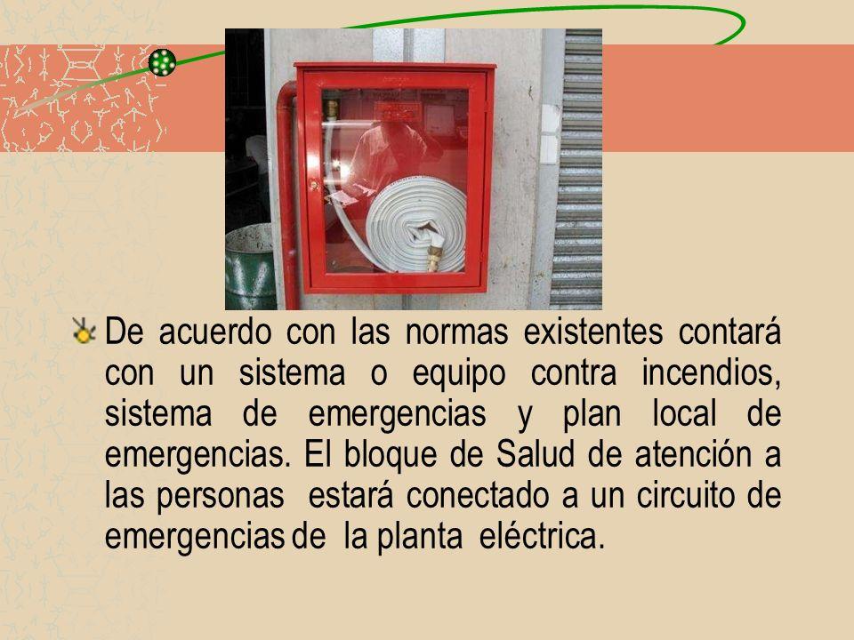 De acuerdo con las normas existentes contará con un sistema o equipo contra incendios, sistema de emergencias y plan local de emergencias. El bloque d