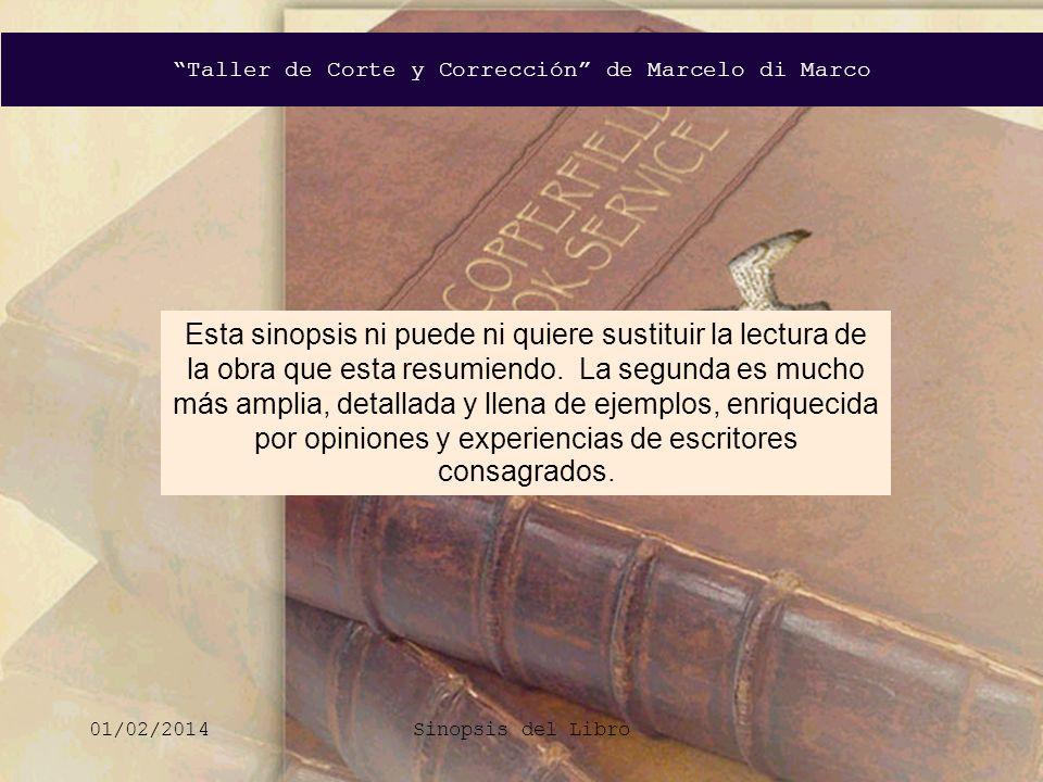Taller de Corte y Corrección de Marcelo di Marco 01/02/2014Sinopsis del Libro Esta sinopsis ni puede ni quiere sustituir la lectura de la obra que est