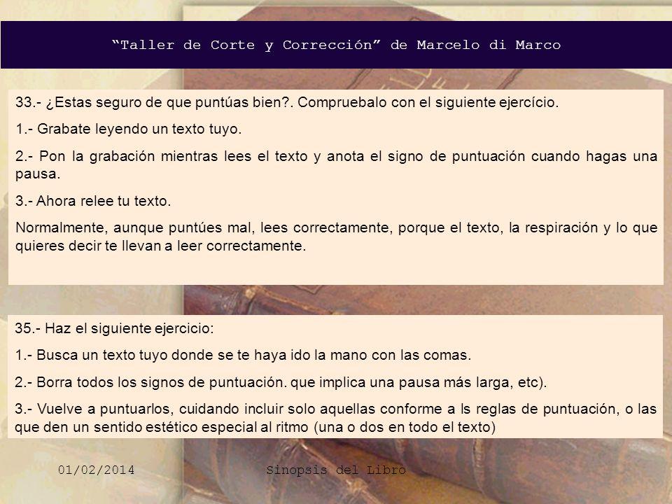 Taller de Corte y Corrección de Marcelo di Marco 01/02/2014Sinopsis del Libro 33.- ¿Estas seguro de que puntúas bien?. Compruebalo con el siguiente ej